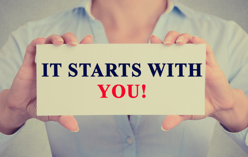 It starts with you